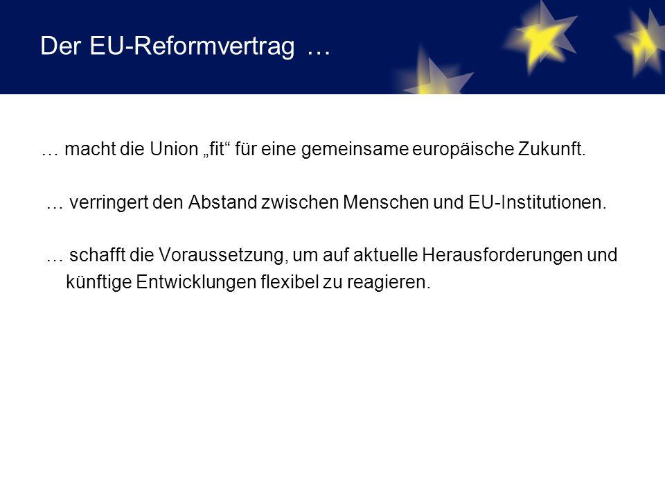 """Der EU-Reformvertrag … … macht die Union """"fit für eine gemeinsame europäische Zukunft."""