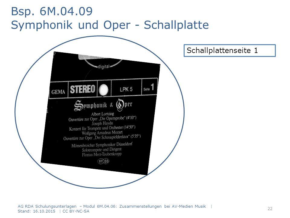 AG RDA Schulungsunterlagen – Modul 6M.04.06: Zusammenstellungen bei AV-Medien Musik | Stand: 16.10.2015 | CC BY-NC-SA Bsp. 6M.04.09 Symphonik und Oper