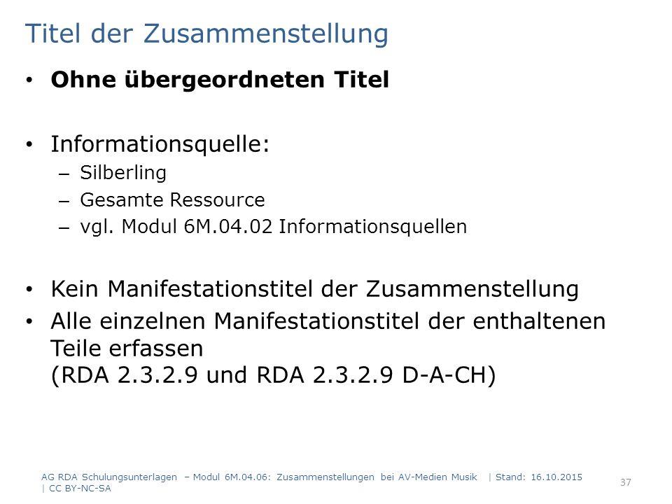 Titel der Zusammenstellung Ohne übergeordneten Titel Informationsquelle: – Silberling – Gesamte Ressource – vgl. Modul 6M.04.02 Informationsquellen Ke