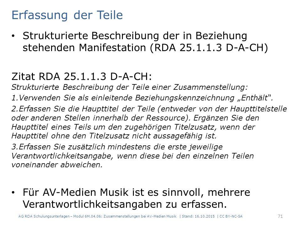 Erfassung der Teile Strukturierte Beschreibung der in Beziehung stehenden Manifestation (RDA 25.1.1.3 D-A-CH) Zitat RDA 25.1.1.3 D-A-CH: Strukturierte