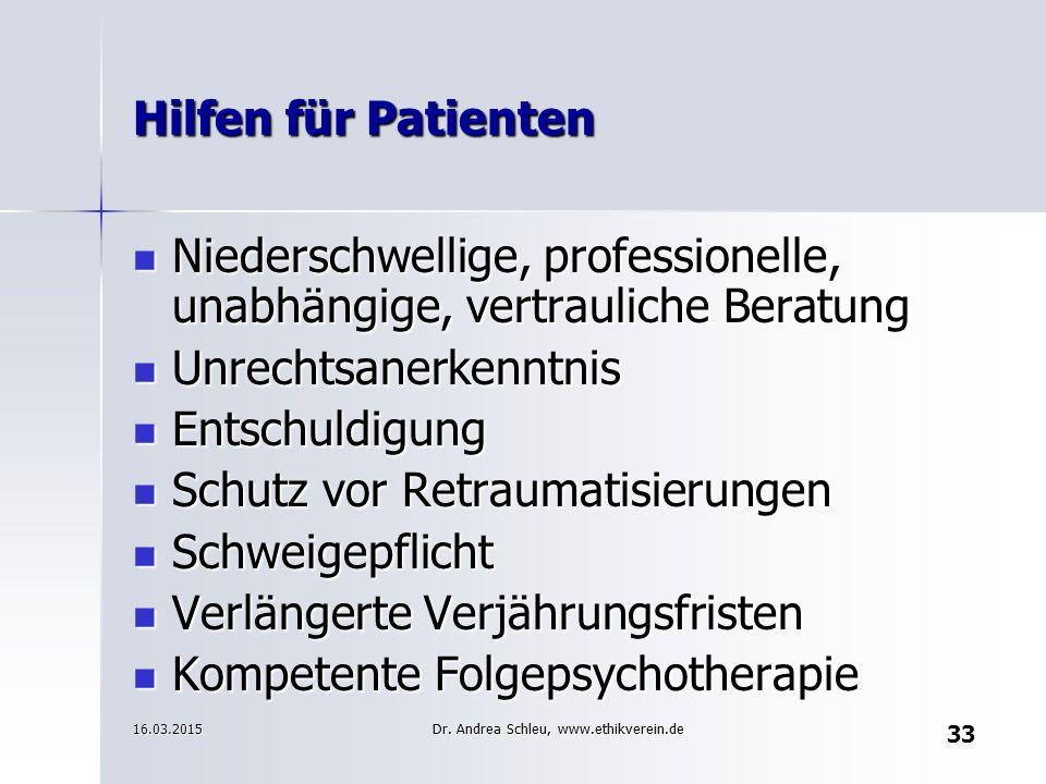 33 Hilfen für Patienten Niederschwellige, professionelle, unabhängige, vertrauliche Beratung Niederschwellige, professionelle, unabhängige, vertraulic