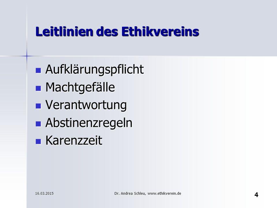 15 Ratsuchende - Beschuldigte (Lange et al, 2009 ) 16.03.2015 Dr. Andrea Schleu, www.ethikverein.de