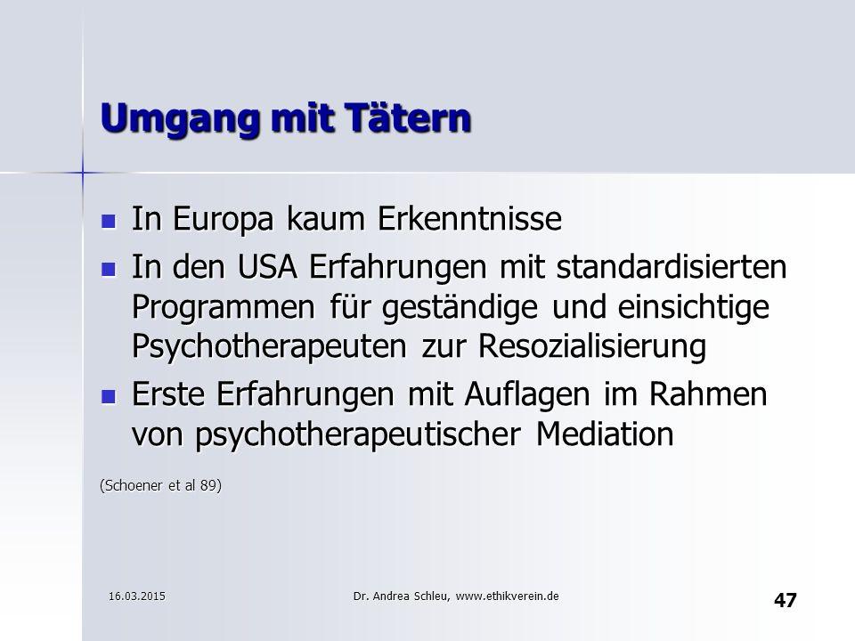47 Umgang mit Tätern In Europa kaum Erkenntnisse In Europa kaum Erkenntnisse In den USA Erfahrungen mit standardisierten Programmen für geständige und
