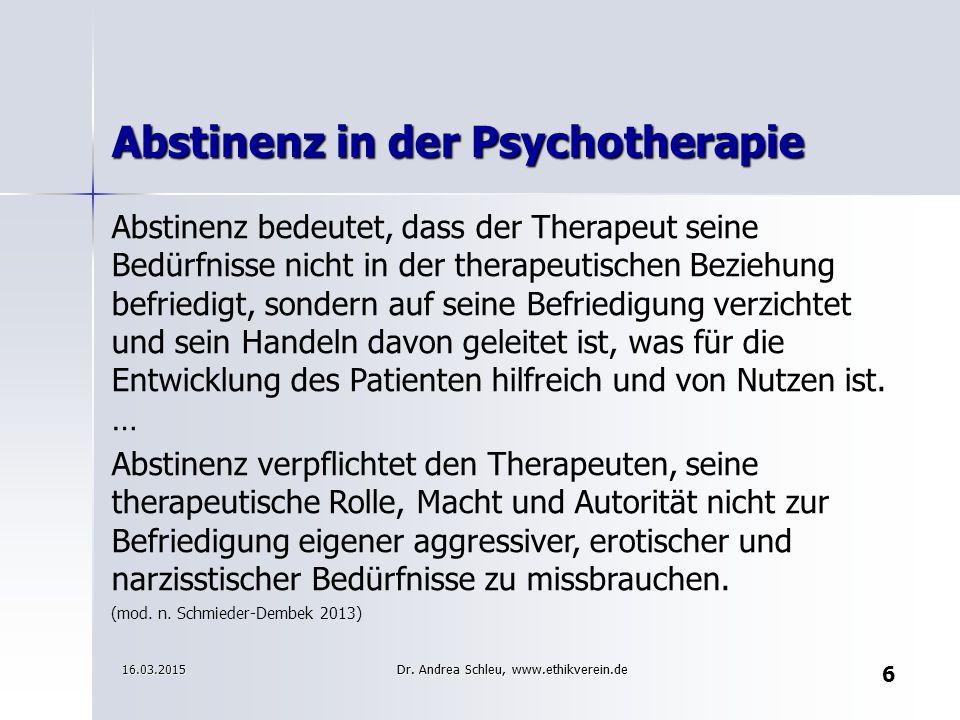 6 Abstinenz in der Psychotherapie Abstinenz bedeutet, dass der Therapeut seine Bedürfnisse nicht in der therapeutischen Beziehung befriedigt, sondern auf seine Befriedigung verzichtet und sein Handeln davon geleitet ist, was für die Entwicklung des Patienten hilfreich und von Nutzen ist.
