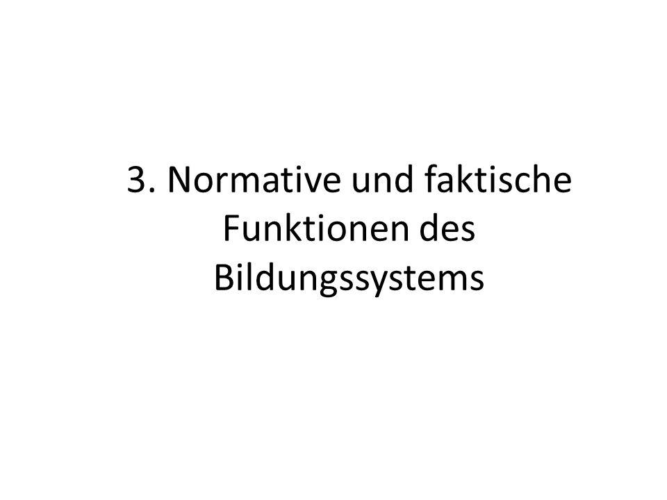 3. Normative und faktische Funktionen des Bildungssystems