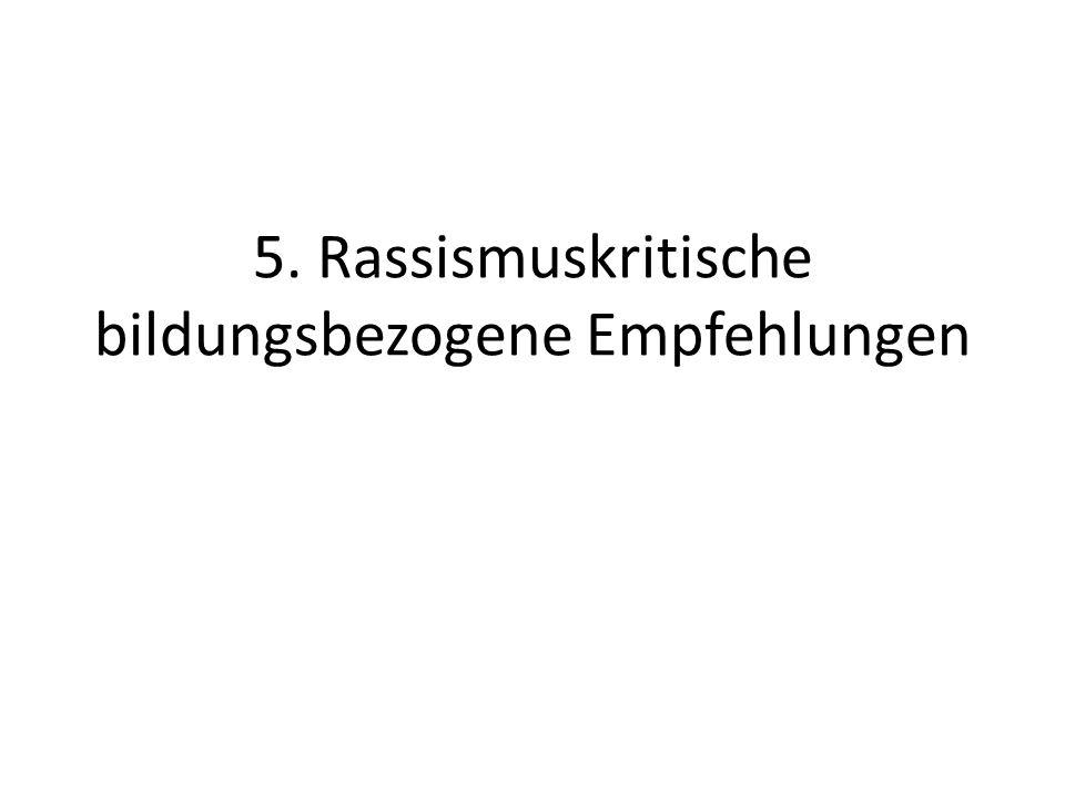 5. Rassismuskritische bildungsbezogene Empfehlungen
