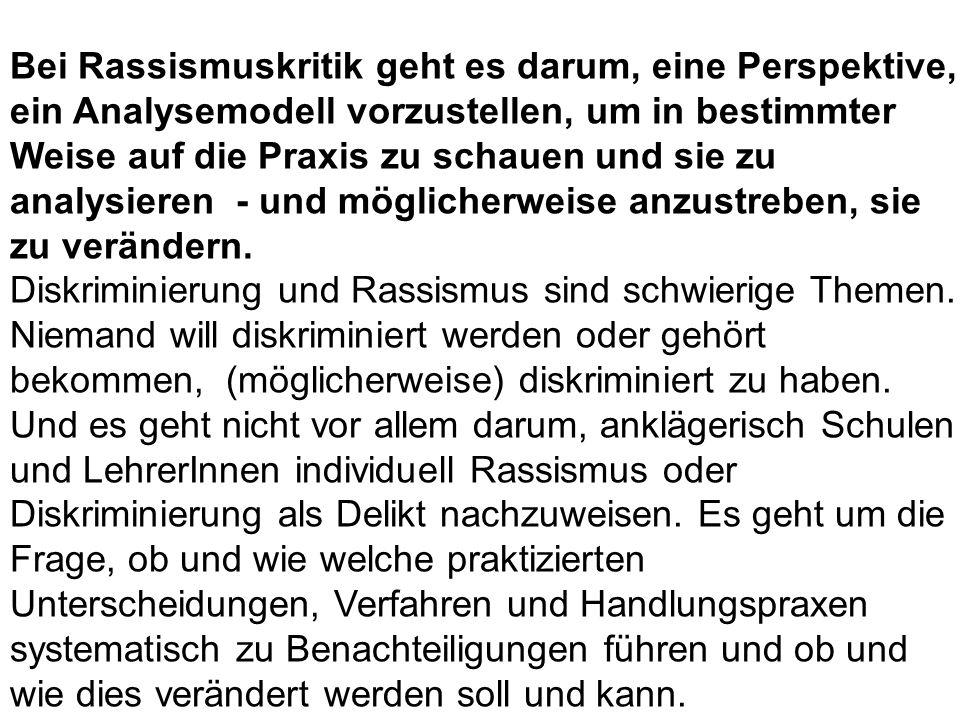 Rassismuskritik Die Begriffe ethnische Diskriminierung und vor allem Rassismus sind insbesondere in Österreich und Deutschland umstritten.
