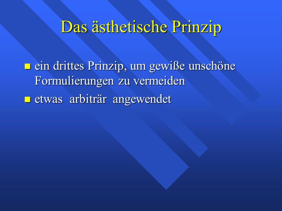 Das ästhetische Prinzip ein drittes Prinzip, um gewiße unschöne Formulierungen zu vermeiden ein drittes Prinzip, um gewiße unschöne Formulierungen zu