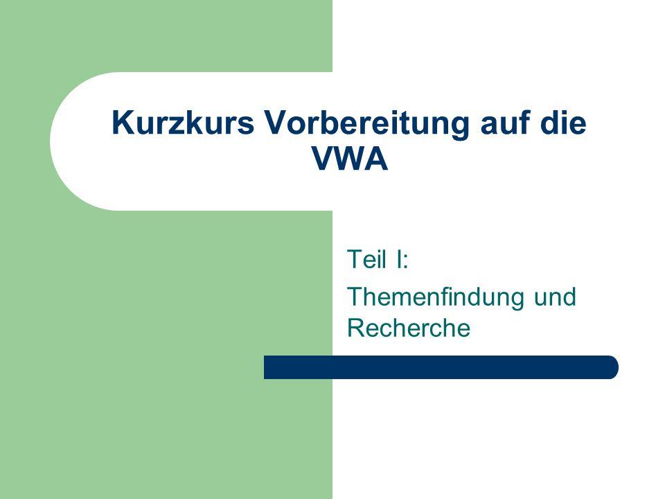 Kurzkurs Vorbereitung auf die VWA Teil I: Themenfindung und Recherche