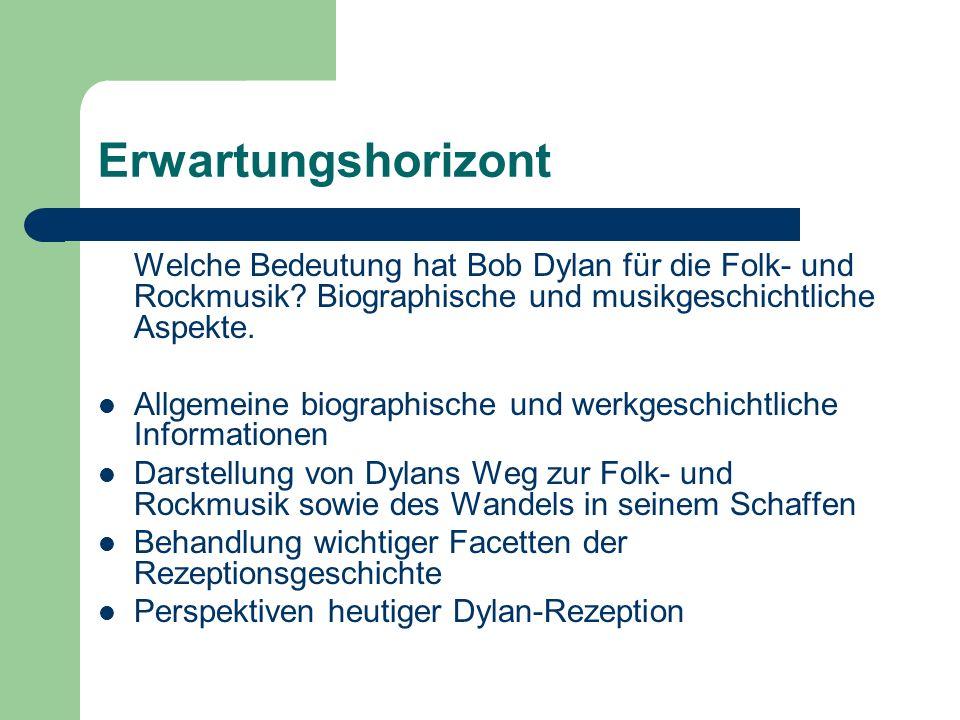 Erwartungshorizont Welche Bedeutung hat Bob Dylan für die Folk- und Rockmusik.