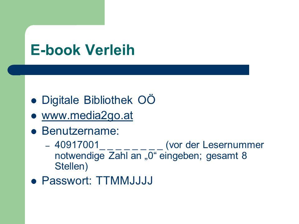 """E-book Verleih Digitale Bibliothek OÖ www.media2go.at Benutzername: – 40917001_ _ _ _ _ _ _ _ (vor der Lesernummer notwendige Zahl an """"0 eingeben; gesamt 8 Stellen) Passwort: TTMMJJJJ"""