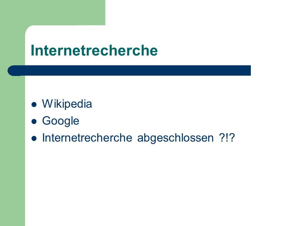 Internetrecherche Wikipedia Google Internetrecherche abgeschlossen ?!?