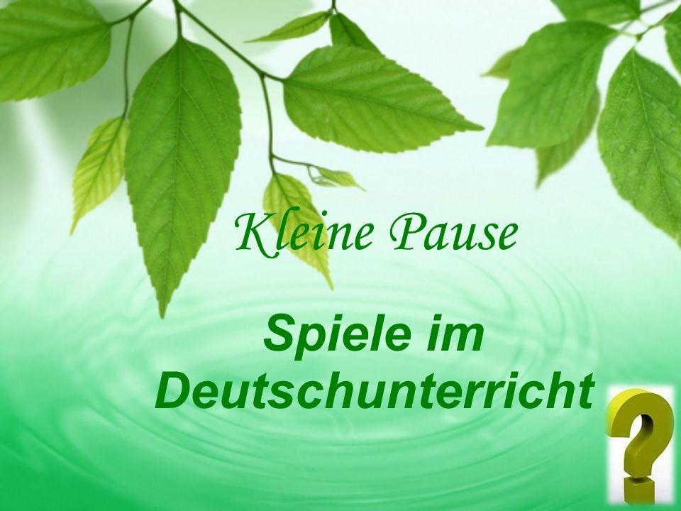 Kleine Pause Spiele im Deutschunterricht