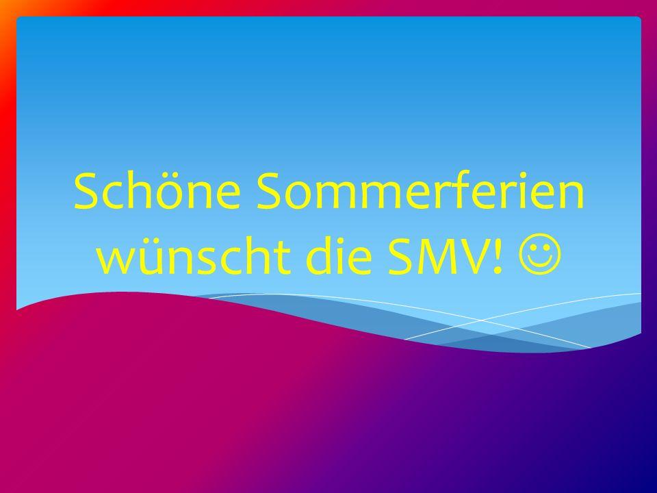 Schöne Sommerferien wünscht die SMV!