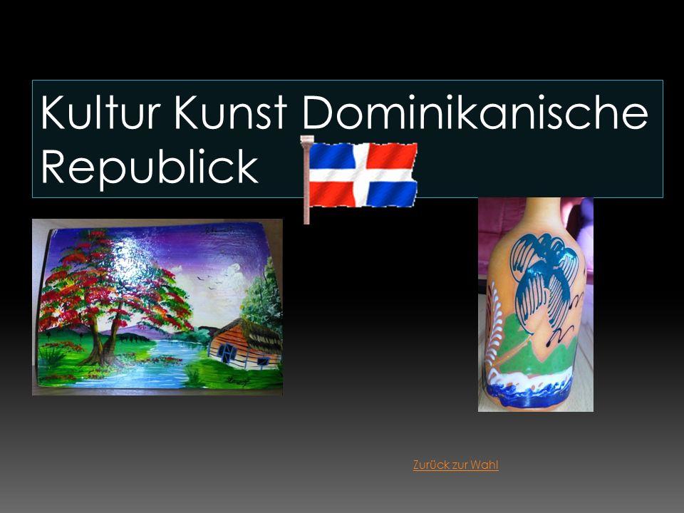 Kultur Kunst Dominikanische Republick Zurück zur Wahl