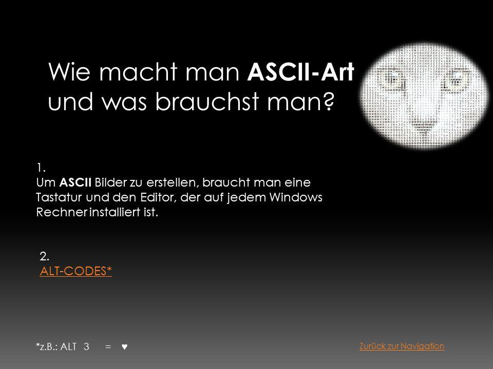 Wie macht man ASCII-Art und was brauchst man. 1.