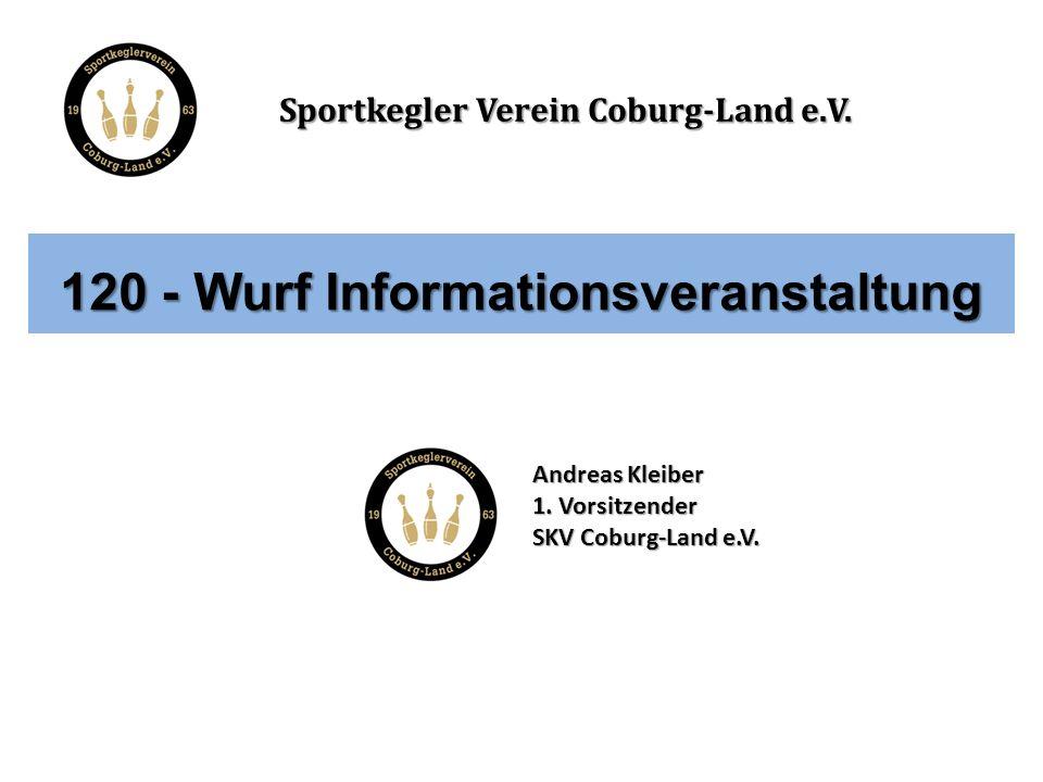 Sportkegler Verein Coburg-Land e.V. 120 - Wurf Informationsveranstaltung Andreas Kleiber 1.