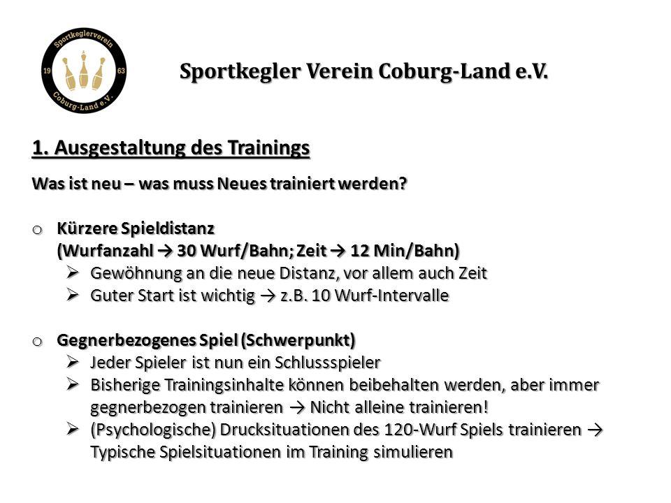1.Ausgestaltung des Trainings Was ist neu – was muss Neues trainiert werden.