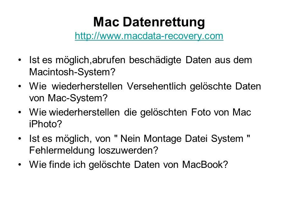 Mac Datenrettung http://www.macdata-recovery.com http://www.macdata-recovery.com Ist es möglich,abrufen beschädigte Daten aus dem Macintosh-System? Wi