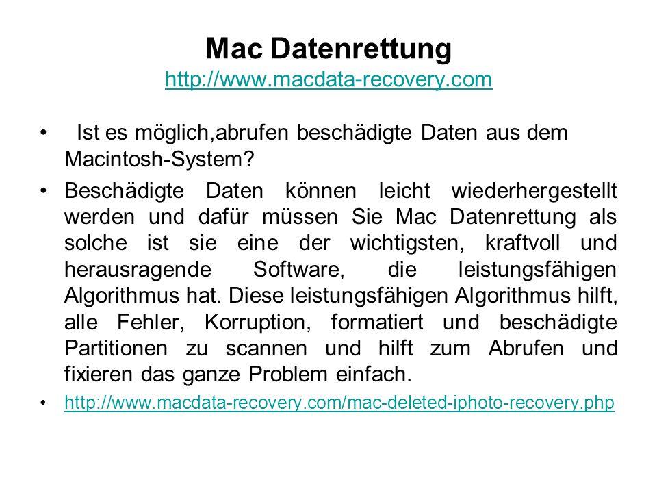 Mac Datenrettung http://www.macdata-recovery.com http://www.macdata-recovery.com Ist es möglich,abrufen beschädigte Daten aus dem Macintosh-System? Be