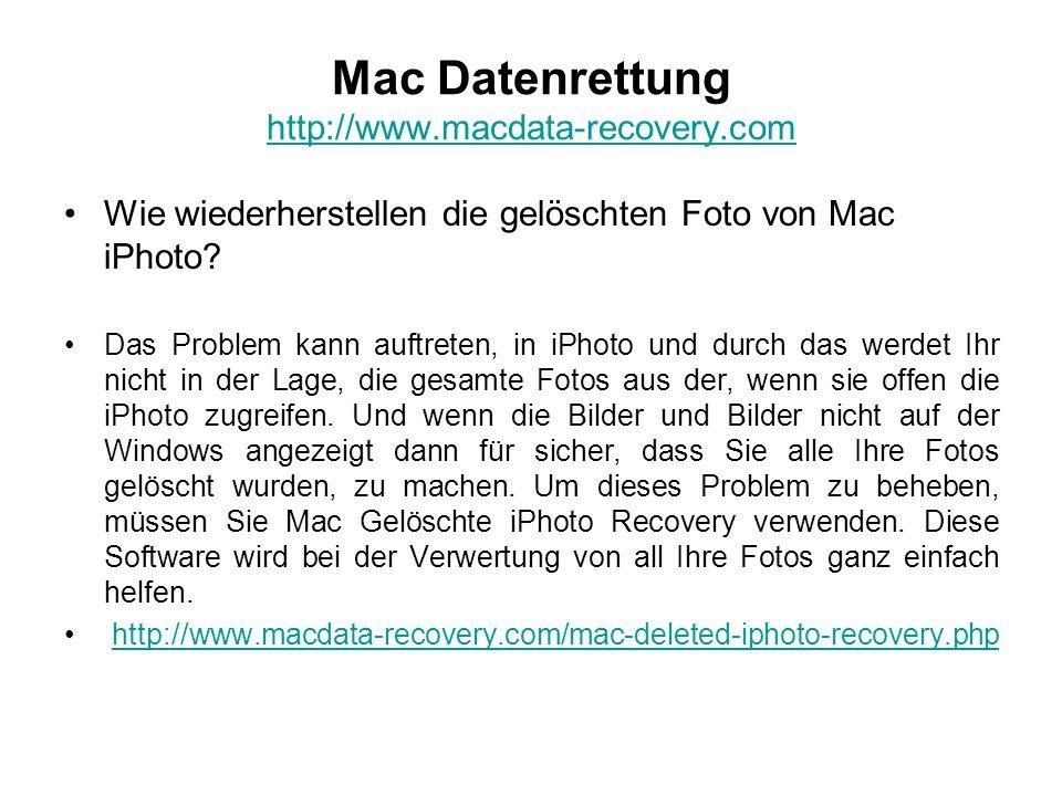 Mac Datenrettung http://www.macdata-recovery.com http://www.macdata-recovery.com Wie wiederherstellen die gelöschten Foto von Mac iPhoto? Das Problem