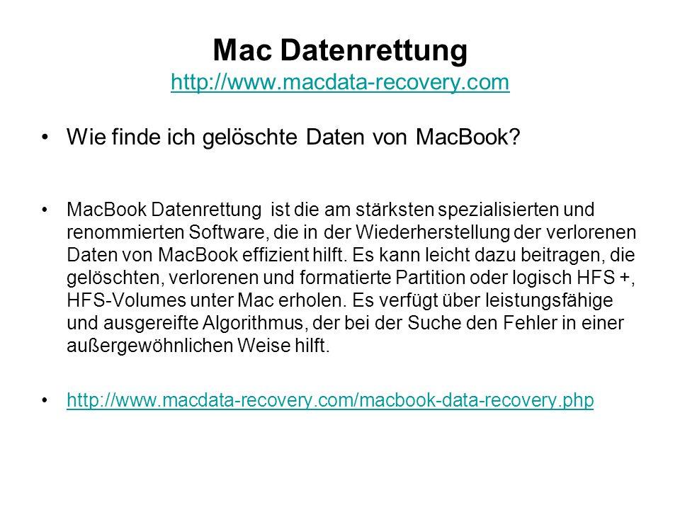 Mac Datenrettung http://www.macdata-recovery.com http://www.macdata-recovery.com Wie finde ich gelöschte Daten von MacBook? MacBook Datenrettung ist d