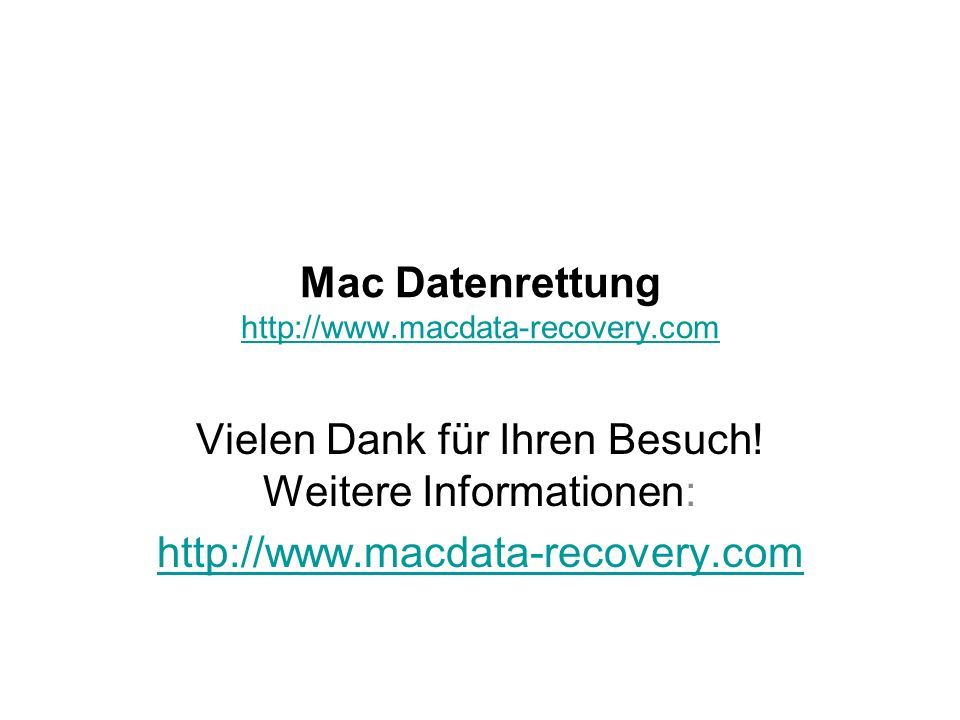 Mac Datenrettung http://www.macdata-recovery.com http://www.macdata-recovery.com Vielen Dank für Ihren Besuch! Weitere Informationen: http://www.macda
