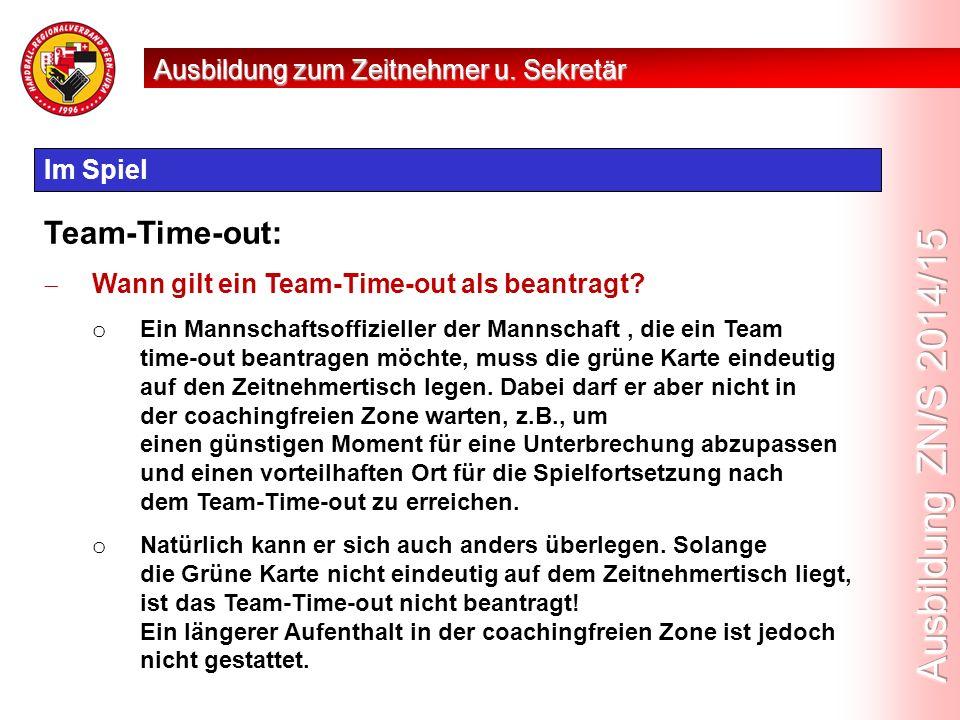 Im Spiel Team-Time-out:  Wann gilt ein Team-Time-out als beantragt.