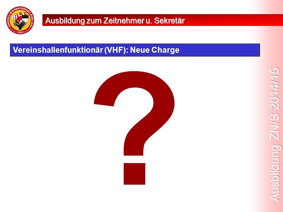 Vereinshallenfunktionär (VHF): Neue Charge Ausbildung zum Zeitnehmer u. Sekretär