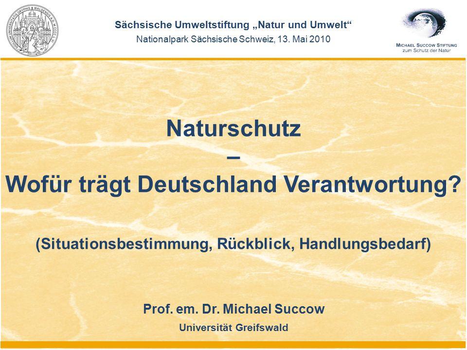 "Prof. em. Dr. Michael Succow Universität Greifswald Sächsische Umweltstiftung ""Natur und Umwelt"" Nationalpark Sächsische Schweiz, 13. Mai 2010 Natursc"