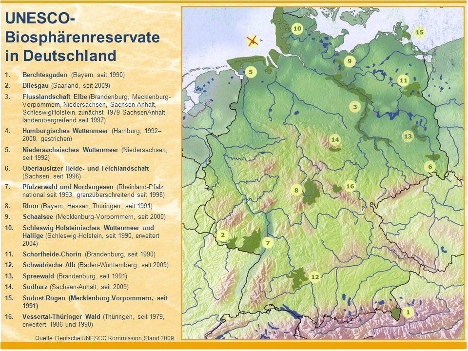 UNESCO- Biosphärenreservate in Deutschland 1.Berchtesgaden (Bayern, seit 1990) 2.Bliesgau (Saarland, seit 2009) 3.Flusslandschaft Elbe (Brandenburg, M