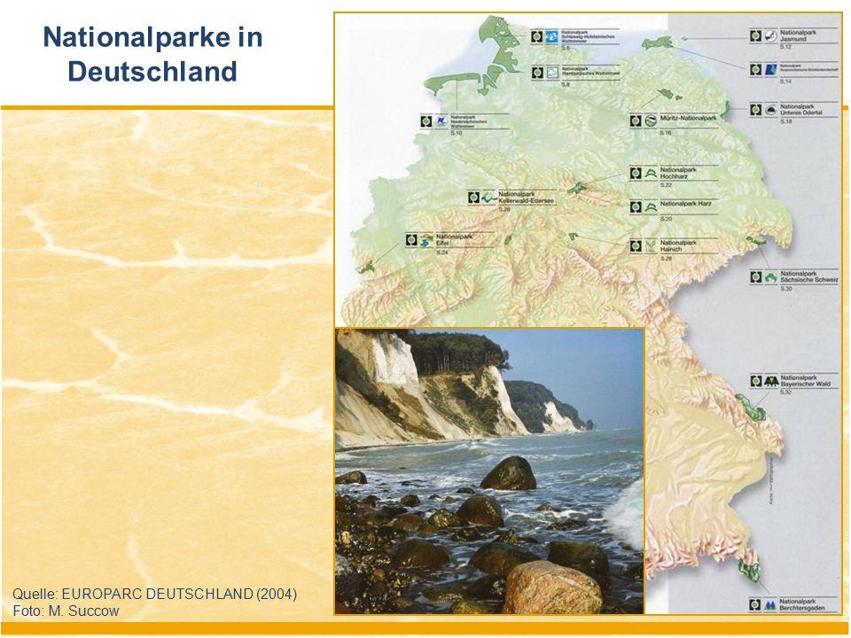 Nationalparke in Deutschland Quelle: EUROPARC DEUTSCHLAND (2004) Foto: M. Succow