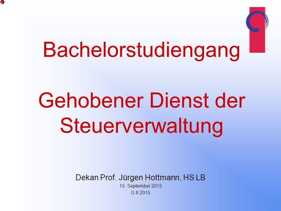 Bachelorstudiengang Gehobener Dienst der Steuerverwaltung Dekan Prof.