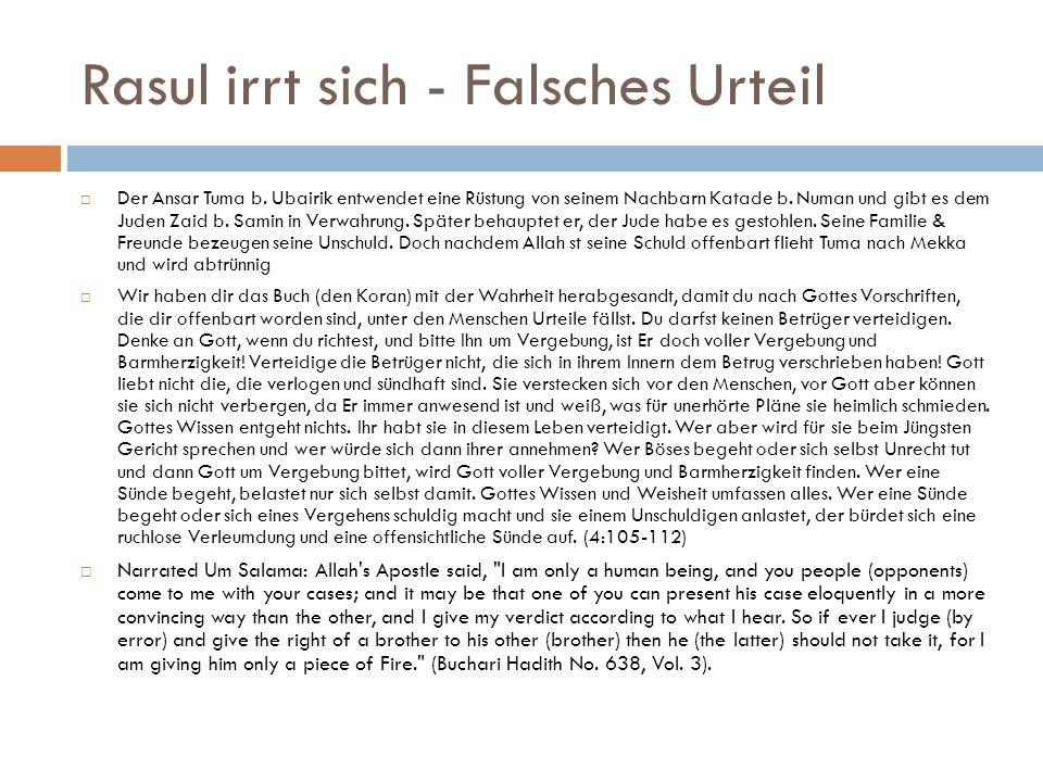 Rasul irrt sich - Falsches Urteil  Der Ansar Tuma b. Ubairik entwendet eine Rüstung von seinem Nachbarn Katade b. Numan und gibt es dem Juden Zaid b.