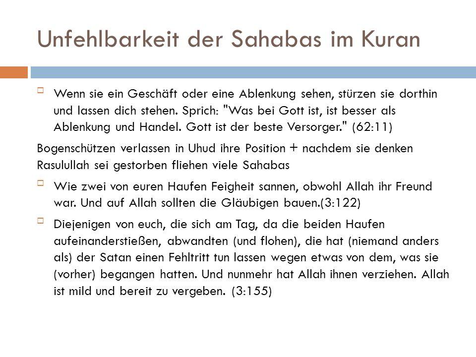 Unfehlbarkeit der Sahabas im Kuran Wenn sie ein Geschäft oder eine Ablenkung sehen, stürzen sie dorthin und lassen dich stehen. Sprich: