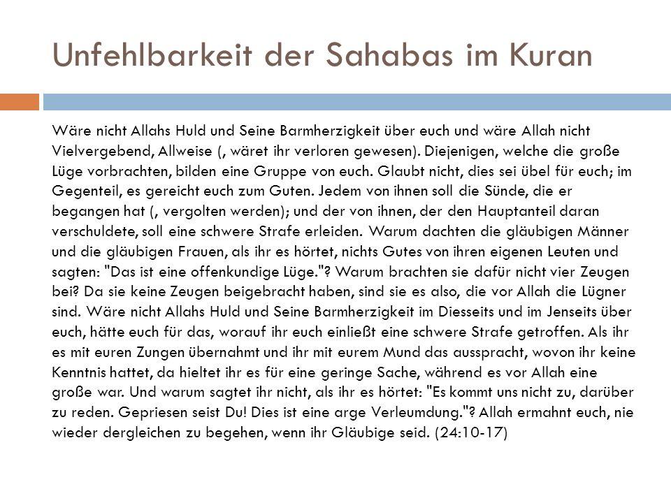 Unfehlbarkeit der Sahabas im Kuran Wäre nicht Allahs Huld und Seine Barmherzigkeit über euch und wäre Allah nicht Vielvergebend, Allweise (, wäret ihr verloren gewesen).