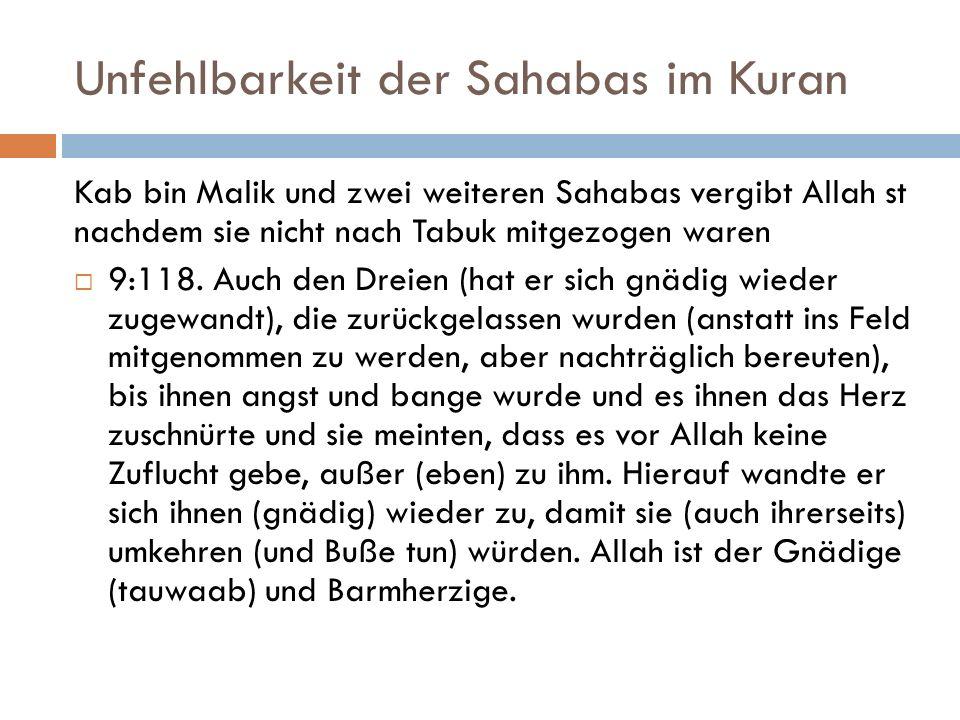 Unfehlbarkeit der Sahabas im Kuran Kab bin Malik und zwei weiteren Sahabas vergibt Allah st nachdem sie nicht nach Tabuk mitgezogen waren  9:118.
