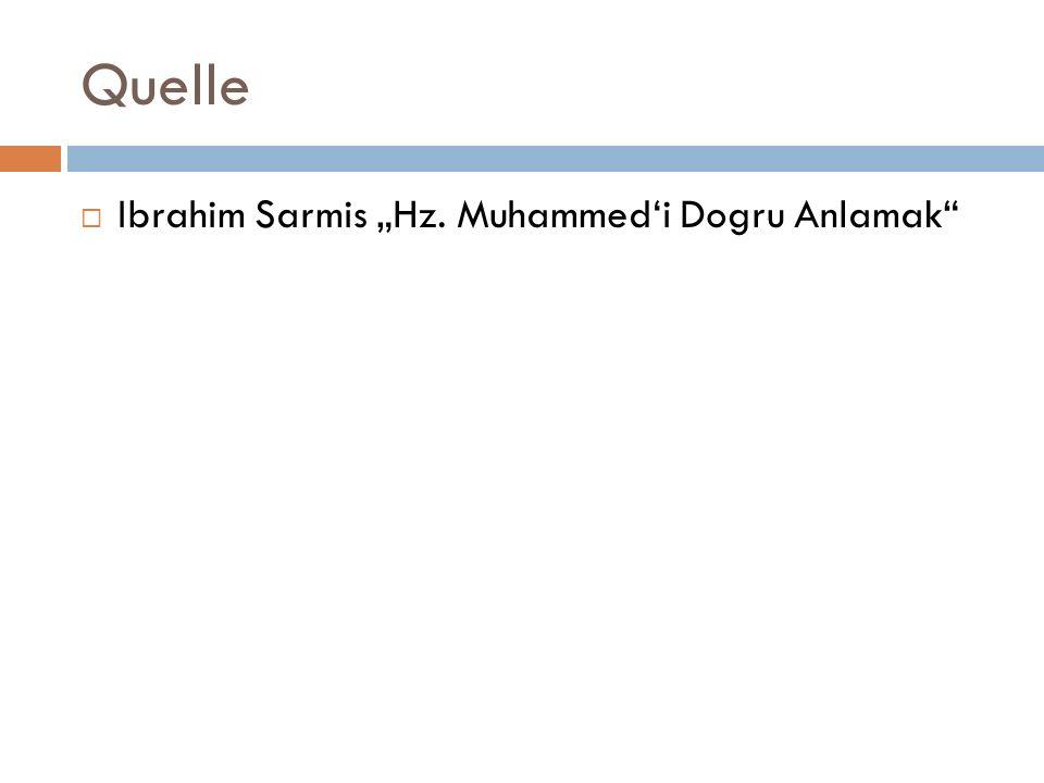 "Quelle  Ibrahim Sarmis ""Hz. Muhammed'i Dogru Anlamak"