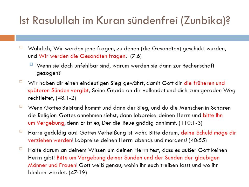 Ist Rasulullah im Kuran sündenfrei (Zunbika)? Wahrlich, Wir werden jene fragen, zu denen (die Gesandten) geschickt wurden, und Wir werden die Gesandt