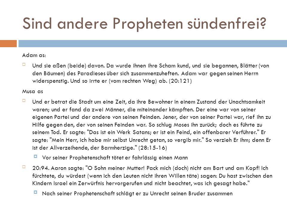 Sind andere Propheten sündenfrei? Adam as: Und sie aßen (beide) davon. Da wurde ihnen ihre Scham kund, und sie begannen, Blätter (von den Bäumen) des