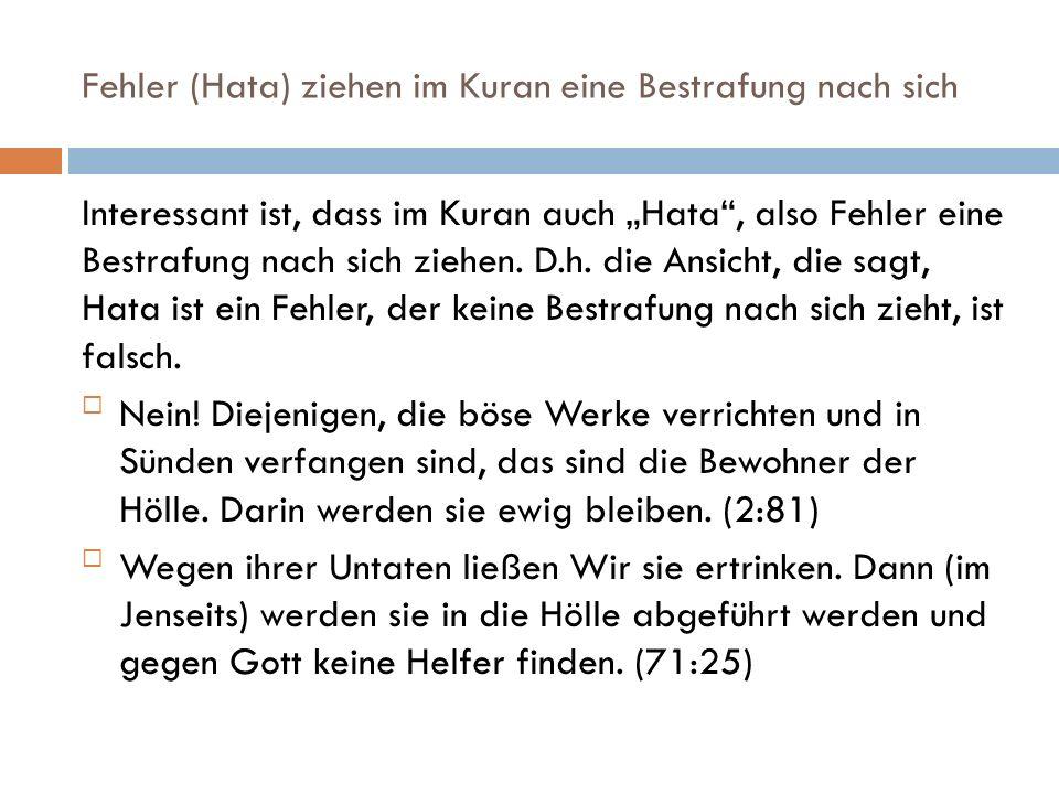 """Fehler (Hata) ziehen im Kuran eine Bestrafung nach sich Interessant ist, dass im Kuran auch """"Hata"""", also Fehler eine Bestrafung nach sich ziehen. D.h."""