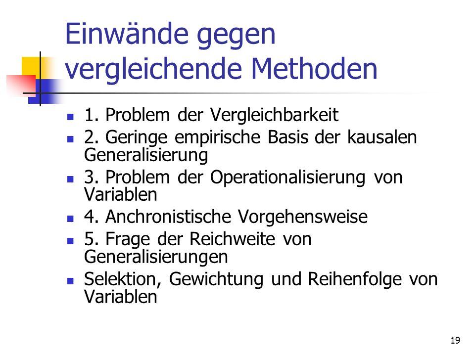 19 Einwände gegen vergleichende Methoden 1. Problem der Vergleichbarkeit 2.