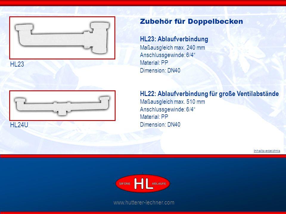 www.hutterer-lechner.com Inhaltsverzeichnis Zubehör für reversible Doppelspülen Ventilabstände äußerst variabel HL25U: Ablaufverbindung mit Ventilen und Überlauf HL25U-5/4 Anschlussgewinde: 5/4 HL 25U-6/4 Anschlussgewinde: 6/4 Material: PP Dimension: DN40 HL23