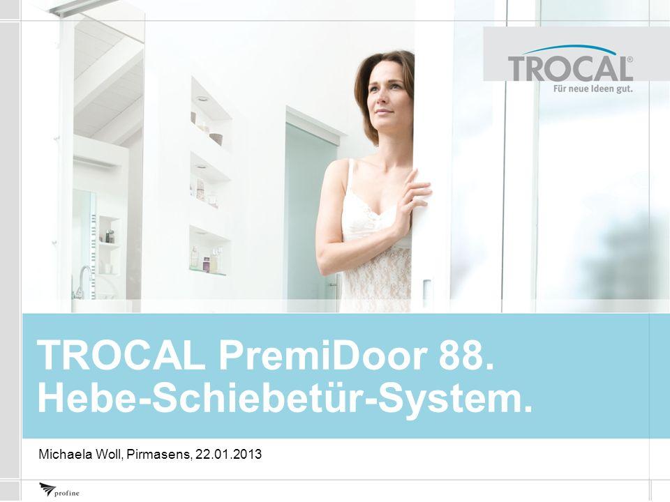 TROCAL PremiDoor 88. Hebe-Schiebetür-System. Michaela Woll, Pirmasens, 22.01.2013