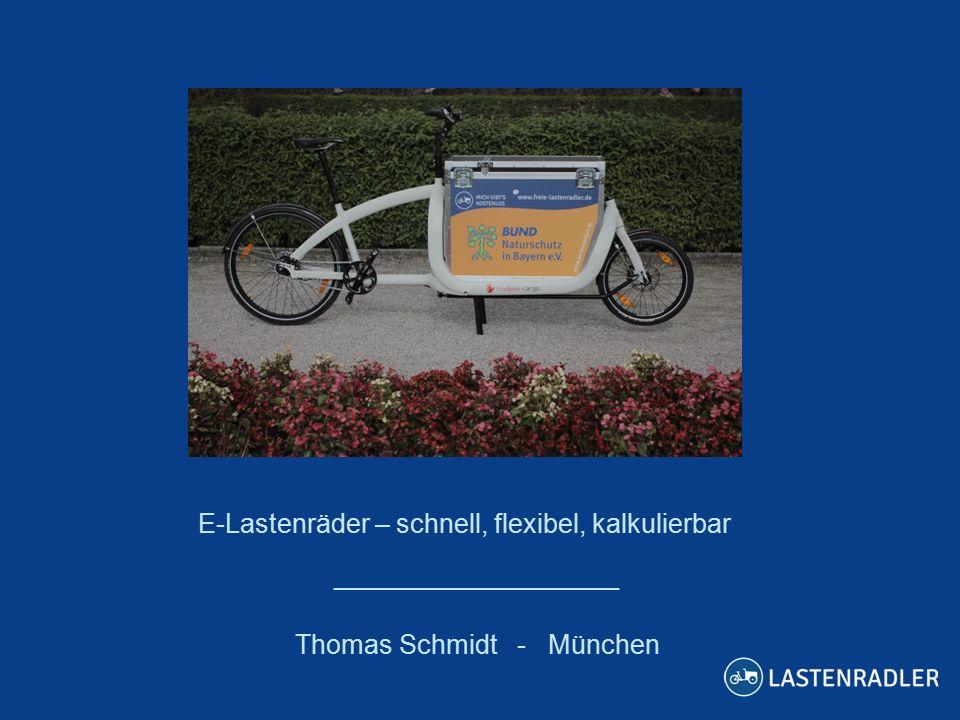 E-Lastenräder – schnell, flexibel, kalkulierbar Thomas Schmidt - München ___________________