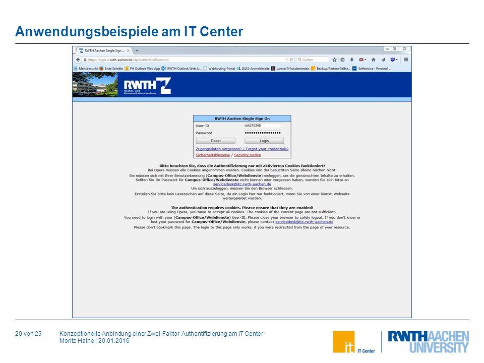 Konzeptionelle Anbindung einer Zwei-Faktor-Authentifizierung am IT Center Moritz Haine | 20.01.2016 Anwendungsbeispiele am IT Center 20 von 23