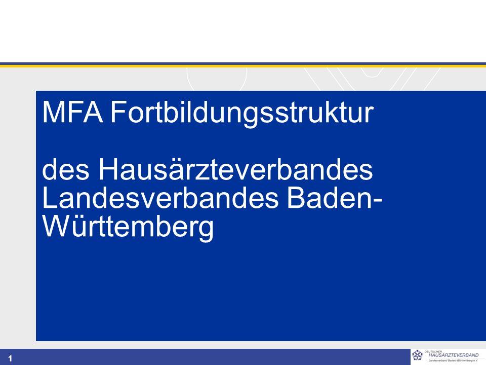 1 MFA Fortbildungsstruktur des Hausärzteverbandes Landesverbandes Baden- Württemberg