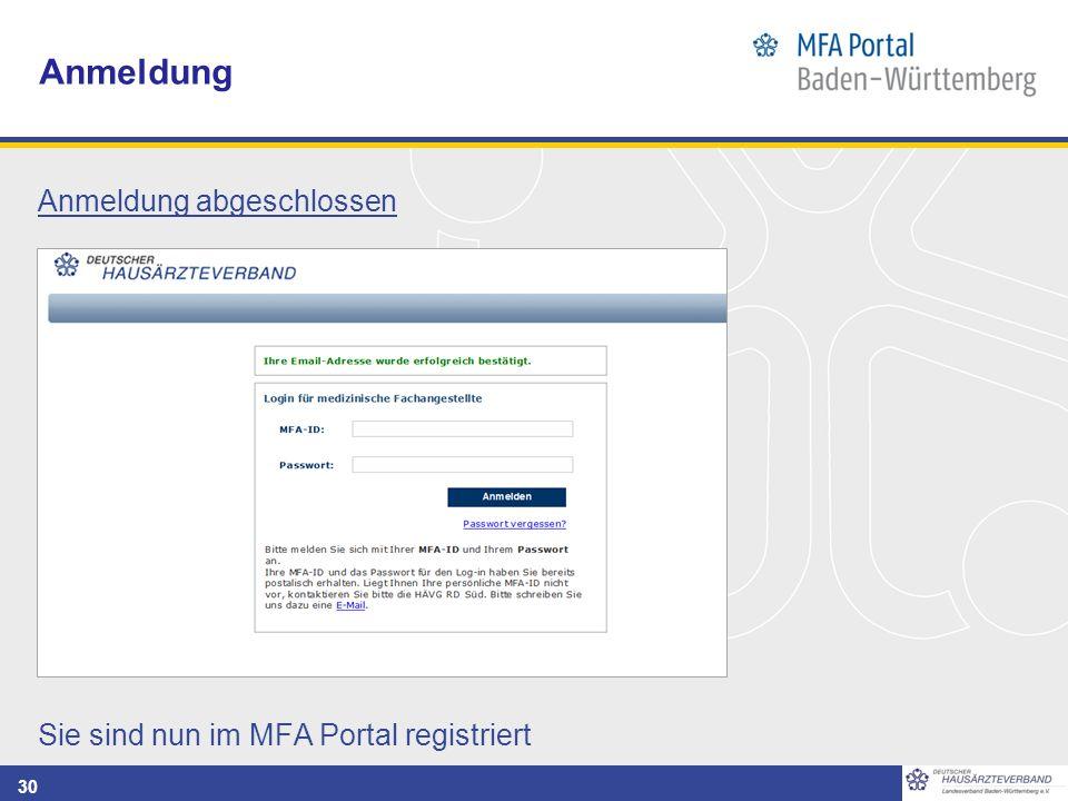 30 Anmeldung Anmeldung abgeschlossen Sie sind nun im MFA Portal registriert