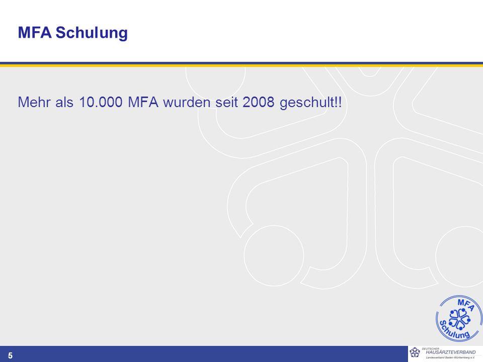 5 Mehr als 10.000 MFA wurden seit 2008 geschult!! MFA Schulung