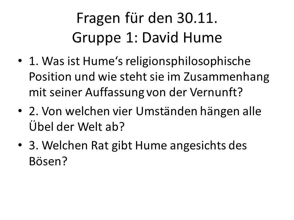 Fragen für den 30.11. Gruppe 1: David Hume 1.